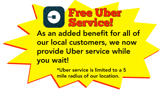 We Now Offer Free Uber Service While You Wait! To better server our customers, we now offer free Uber service. We understand that your time is valuable, so instead of sitting in our waiting room you will now be able to go out and get things done. (*Uber service is limited to a 5 mile radius of our location.)